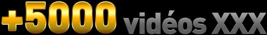 +5000 vidéos XXX